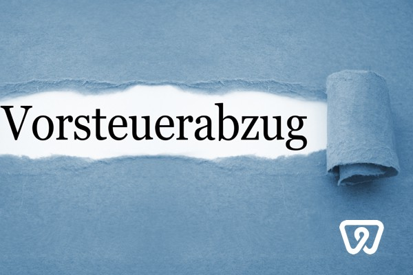 Get Refunded with the Input Tax Deduction (Vorsteuerabzug)